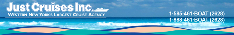 Just Cruises Inc - Western NY's Largest Cruise Agency Banner - call 585-461-BOAT (2628)